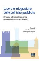 Lavoro e integrazione delle politiche pubbliche. Persona e sistema nell'esperienza della Provincia autonoma di Trento