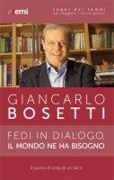 Fedi in dialogo, il mondo ne ha bisogno - Giancarlo Bosetti