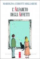 L'alfabeto degli affetti - Mariolina Ceriotti Migliarese