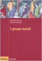 I gruppi sociali - Speltini Giuseppina,  Palmonari Augusto