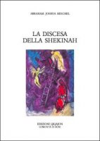 La discesa della Shekinah - Heschel Abraham J.