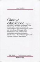 Gioco e educazione - Bondioli Anna