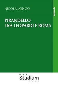 Copertina di 'Pirandello tra Leopardi e Roma'