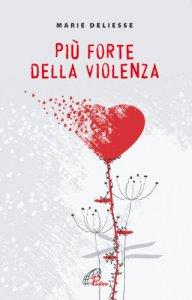 Copertina di 'Più forte della violenza'