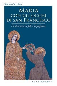 Copertina di 'Maria con gli occhi di san Francesco'