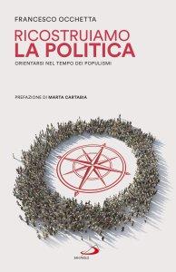 Copertina di 'Ricostruiamo la politica'