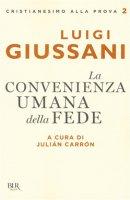 La convenienza umana della fede - Luigi Giussani