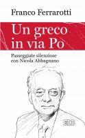 Un greco in via Po - Franco Ferrarotti