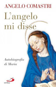 Copertina di 'L'angelo mi disse. Autobiografia di Maria'