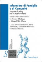 Infermiere di famiglia e di comunità. Proposte di policy per un nuovo welfare