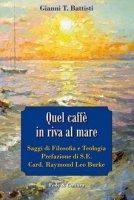 Quel caffè in riva al mare - Gianni T. Battisti
