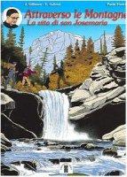 Attraverso le montagne. La vita di san Josemaria - Gillissen J., Gabriel E., Fostroy Paule