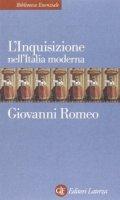 L'Inquisizione nell'Italia moderna - Romeo Giovanni