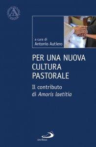 Copertina di 'Per una nuova cultura pastorale'