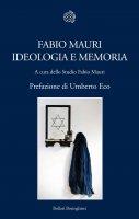 Fabio Mauri. Ideologia e memoria - Fabio Mauri