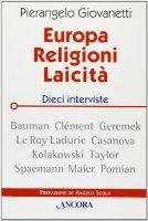 Europa, Religioni, Laicità. Dieci interviste - Pierangelo Giovanetti