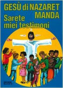 "Copertina di 'Gesù di Nazaret manda: ""Sarete miei testimoni"" - Guida'"