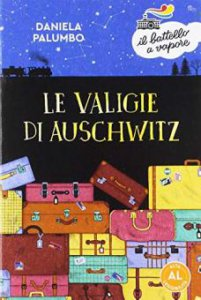 Copertina di 'Le valigie di Auschwitz. Ediz. ad alta leggibilità'
