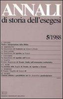 Annali di storia dell'esegesi. Atti del V seminario di ricerca su Studi della letteratura esegetica cristiana e giudaica antica (Torino, 14-16 ottobre 1987)