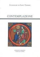 Contemplazione. De contemplando Deo. Oratio - Guglielmo di Saint-Thierry