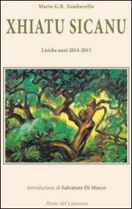 Copertina di 'Xhiatu Sicanu. Liriche anni 2014-2015'