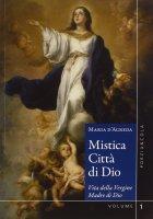 Mistica città di Dio. Voll. 1 e 2 - Maria D'Agreda