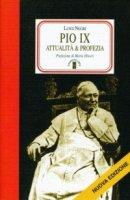 Pio IX. Attualit� e profezia - Negri Luigi