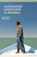 La frontiera - Leogrande Alessandro