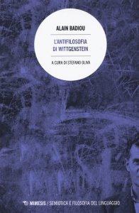 Copertina di 'L'antifilosofia di Wittgenstein'