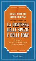 La dispensa delle spezie e delle erbe - Natale Fioretto , Roberto Russo