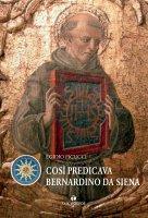 Così predicava Bernardino da Siena - Egidio Picucci
