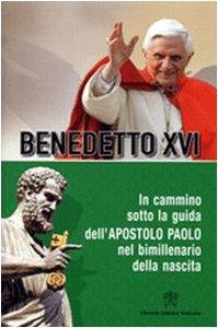 Copertina di 'In cammino sotto la guida dell'apostolo Paolo nel bimillenario della nascita'