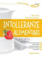 Intolleranze alimentari - Liana Zorzi, Gian Paolo Baruzzi