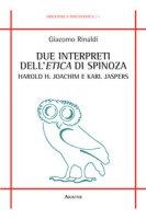 Due interpreti dell'Etica di Spinoza: Harold H. Joachim e Karl Jaspers - Rinaldi Giacomo