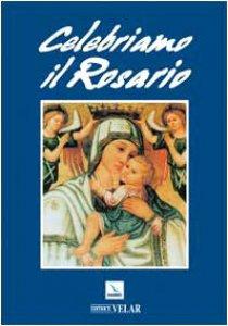 Copertina di 'Celebriamo il Rosario'