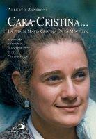 Cara Cristina... La vita di Maria Cristina Cella Mocellin - Zaniboni Alberto