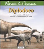 Diplodoco - Dalla Vecchia Fabio M.