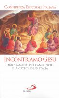 Incontriamo Gesù - Conferenza Episcopale Italiana