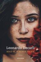 Solo se ti rende felice - Decarli Leonardo