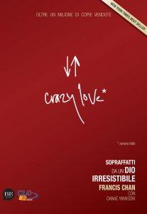 Copertina di 'Crazy love. Sopraffatti da un Dio irresistibile'