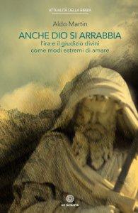 Copertina di 'Anche Dio si arrabbia. L'ira e il giudizio divino...'