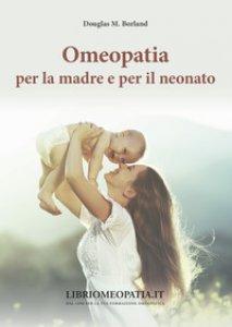 Copertina di 'Omeopatia per la madre e per il neonato'