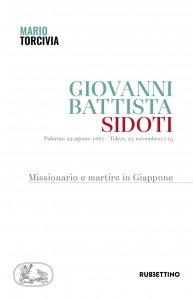 Copertina di 'Giovanni Battista Sidoti. Missionario e martire in Giappone.'