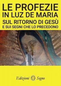 Copertina di 'Le profezie in Luz de Maria'