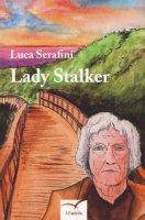 Lady stalker - Serafini Luca