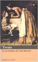 Le avventure di Tom Sawyer - Twain Mark