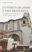 Lo Spirito di Assisi e Papa Francesco - Vinerba Roberta