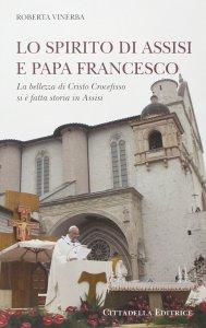 Copertina di 'Lo Spirito di Assisi e Papa Francesco'