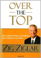 Over the top - Ziglar Zig