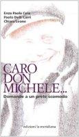 Caro don Michele... Domande a un prete scomodo - Enza P. Cela, Paolo Delli Carri, Chiara Leone